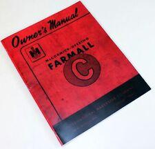 International Farmall C Tractor Operators Owners Manual Book Maintenance Ih