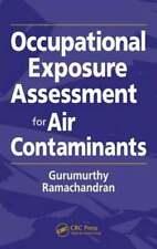 Occupational Exposure Assessment for Air Contaminants by Gurumurthy Ramachandran