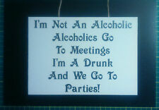 Alcoholic funny plaque sign shabby look