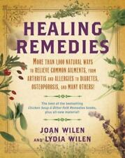 Healing Remedies : More Than 1,000 Natural Ways to Relieve the Symptoms of Commo