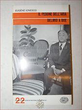 TEATRO: Eugene Ionesco, IL PEDONE DELL'ARIA / DELIRIO A DUE 1963 Einaudi