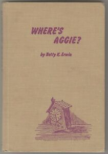 Where's Aggie? by Betty K. Erwin 1967 First Edition Paul E. Kennedy