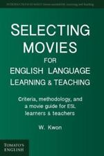 Selecting Movies for English Language Learning and Teaching : Criteria,...