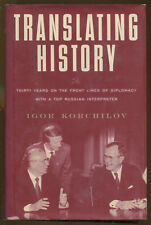 Translating History: 30 Years with a Russian Intrepreter by Igor Korchilov-1997