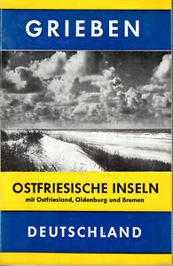 Grieben Reiseführer - Ostfriesische Inseln, Ostfriesland, Oldenburg, Bremen 1967