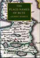 The Place-Names of Bute by Gilbert Markus (Hardback, 2012)