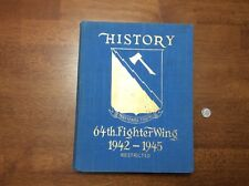RESTRICTED HISTORY 64TH FIGHTER WING Book 1942-1945 HARDCOVER AAF Air Force