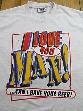 "Vintage Bud Light Beer ""I LOVE YOU MAN...CAN I HAVE YOUR BEER?"" T Shirt Size L"