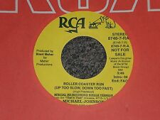 "Michael Johnson~Roller Coaster Run~1985 Country~7"" Single~PROMO~FAST SHIPPING!!"