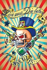Alchemy Gothic Art - LIVE NOW DIE LATER - 24x36 Poster - Skull - Booze - Smokes