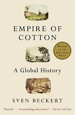 Empire of Cotton : A Global History by Sven Beckert (2015, Paperback)