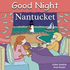 """Good Night Nantucket"" Adam Gamble 2007 baby board book bedtime Our World series"