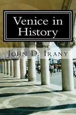 Venice in History : A History of the Serene Republic for Travelers: By Irany,...