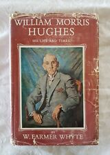 William Morris Hughes by W. Farmer Whyte | HC/DJ 1st Edition illustrated