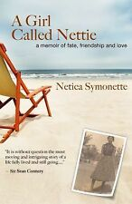 A Girl Called Nettie : A Memoir of Fate, Friendship, and Love by Netica...