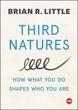 TED Bks.: Third Natures : How What You Do Shapes Who You Are by Brian Little...