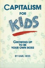 Capitalism for Kids: Growing Up to Be Your Own Bos