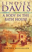 A Body In The Bath House: (Falco 13),Lindsey Davis