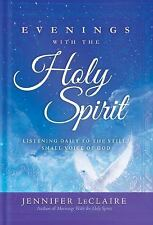 Evenings with the Holy Spirit : Listening Daily to the Still, Small Voice of...