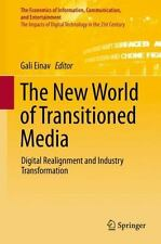 The New World of Transitioned Media: Digital Realignment and Industry
