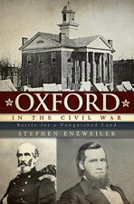 Oxford in the Civil War: Battle for a Vanquished Land [Civil War Series] [MS]