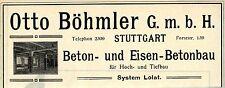 Otto Böhmler GmbH Stuttgart BETON HOCH UND TIEFBAU Historische Reklame von 1908