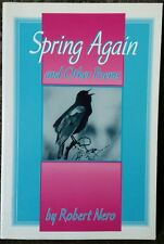 Spring Again And Other Poems Robert Nero Signed Canadian Poetry 1997 OOP Rare!