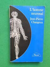 L'HOMME NEURONAL JEAN PIERRE CHANGEUX  1985 POCHE PLURIEL NEUROBIOLOGIE