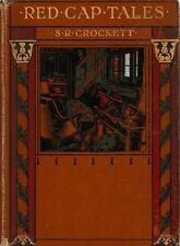 S.R. CROCKETT Red Cap Tales 1908 HC Book