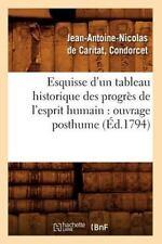Esquisse D'Un Tableau Historique Des Progres de L'Esprit Humain: Ouvrage Posthum