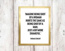 imagine being shot by a woman peaky blinders quote Print a4 picture UNFRAMEd
