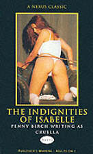 The Indignities of Isabelle (Nexus), By Cruella (Penny Birch),in Used but Accept