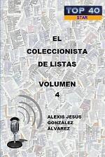 El Coleccionista de Listas - Volumen 4 by Alexis Jesa S. Gonzalez Alvarez...
