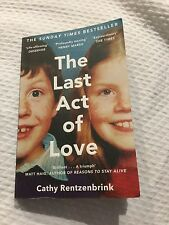 The Last Act of Love: The Story of My Brother and His Sister by Cathy...