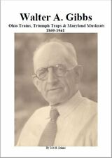 New Book-Walter A Gibbs: Ohio Trains, Triumph Traps, Maryland Muskrats 1869-1941
