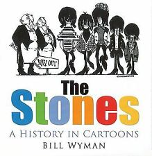 THE STONES A HISTORY IN CARTOONS BILL WYMAN - THE ROLLING STONES SIGNED BY WYMAN