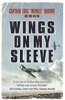 Wings on My Sleeve. The World's Greatest Test Pilot tells his story by Brown, Ca