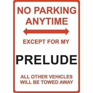 """Metal Sign - """"NO PARKING EXCEPT FOR MY PRELUDE"""" Honda"""