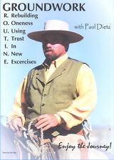 DVD Paul Dietz:Groundwork R.O.U.T.I.N.E. (Worked for Buck Brannaman)