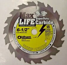 "Oldham 650C418 6-1/2"" Super Duty Carbide Saw Blade Universal Arbor 18 Tooth"