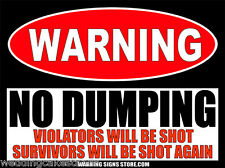 "No Dumping Violators Will Be Shot Warning Sign 2 Sticker Decals 4"" WS463"