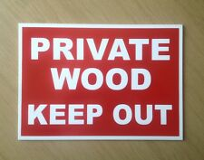Private Wood, Keep Out.  Plastic Sign.  Ideal for Farm.  (BL-67)