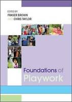 Foundations of playwork, Brown, ., New Book