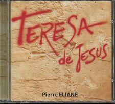 "Pierre ELIANE ""Teresa de Jesus"" (CD) - NEUF / NEW"