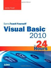 Sams Teach Yourself Visual Basic 2010 in 24 Hours Complete Starter Kit by James