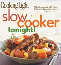 Cooking Light Slow-Cooker Tonight!: 140 delicious weeknight recipes that practic