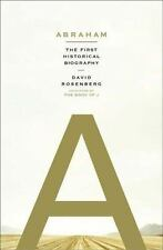 Abraham : The First Historical Biography by David Rosenberg (2007, Paperback)