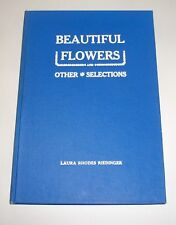 RARE ANTIQUE BOOK!  BEAUTIFUL FLOWERS, Laura Rhodes Riedinger, 1912, EXCELLENT!