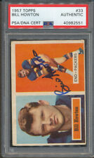 1957 Topps #33 Bill Howton PSA/DNA Certified Authentic Signed Auto *2551