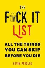 THE FUCK IT LIST - PRYSLAK, KEVIN - NEW PAPERBACK BOOK